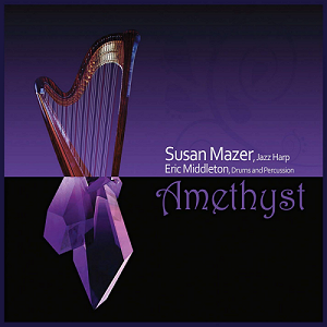 AMETHYST SUSAN MAZER, JAZZ HARP WITH ERIC MIDDLETON, DRUMS AND PERCUSSION