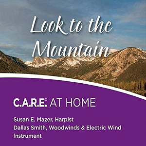 Look to the Mountain: C.A.R.E. AT HOME