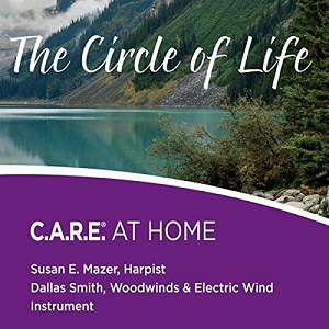The Circle of Life: C.A.R.E. AT HOME