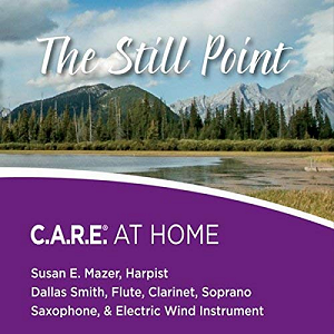 The Still Point: C.A.R.E. AT HOME