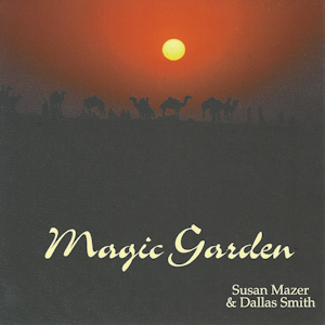 Magic Garden by Susan Mazer and Dallas Smith