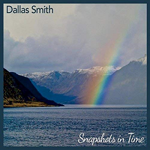 Dallas Smith: Snapshots In Time