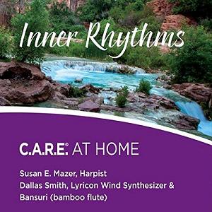 Inner Rhythms: C.A.R.E. AT HOME