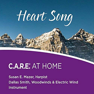 Heart Song: C.A.R.E. AT HOME
