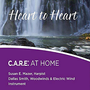 Heart to Heart: C.A.R.E. AT HOME