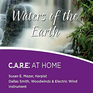 Waters of the Earth: C.A.R.E. AT HOME